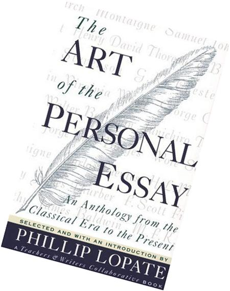 art of the personal essay introduction The art of the personal essay: an anthology from the classical era to the present summary & study guide includes detailed chapter summaries and analysis, quotes, character descriptions, themes, and more.
