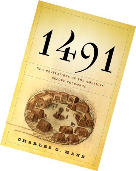 1491 the americas before columbus The untold story of the americas before columbus.