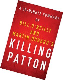 A 30-minute Summary of Bill O'Reilly and Martin Dugard's