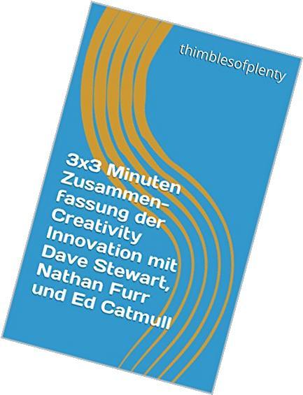 3x3 Minuten Zusammenfassung der Creativity Innovation mit