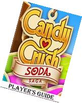 Candy Crush Soda Saga: An Ultimate Guide to Play Game with