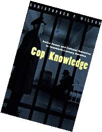 Cop Knowledge Police Power and Cultural Narrative in