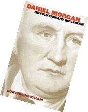 Daniel Morgan: Revolutionary Rifleman