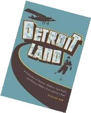Detroitland  A Collection of Movers, Shakers, Lost Souls,