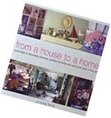 From A House to A Home Great Ideas for Decorating the Home,