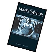 James Taylor : Long Ago and Far Away... : His Life & Music