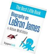 LeBron James: A Biography