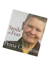 Smile at Fear: A Retreat with Pema Chodron on Discovering