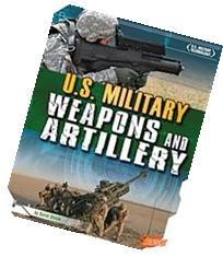 U. S. Military Weapons and Artillery