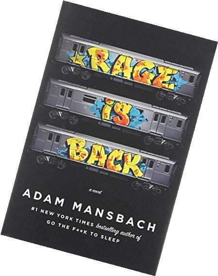 By Adam Mansbach Rage Is Back: A Novel