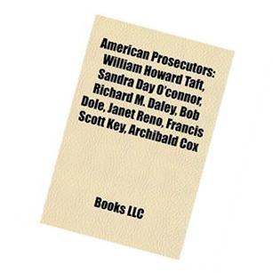 American Prosecutors: William Howard Taft, Sandra Day O'