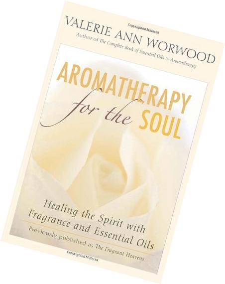 Aromatherapy for the Soul: Healing the Spirit with Fragrance