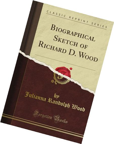 Biographical Sketch of Richard D. Wood