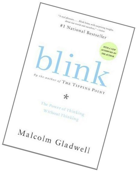 Blink: The Power of Thinking Without Thinking By Malcolm