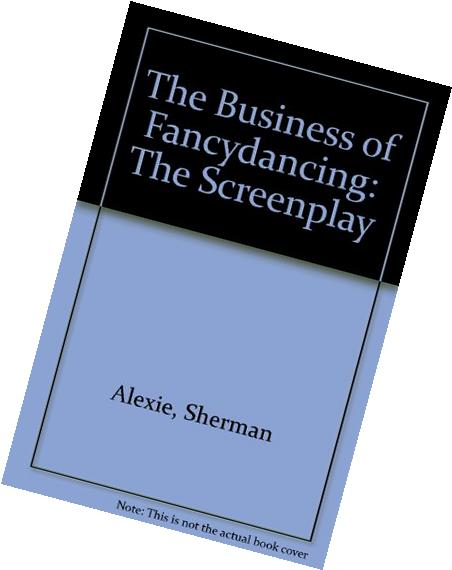 The Business of Fancydancing: The Screenplay