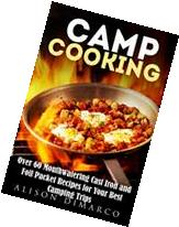 Camp Cooking: Over 60 Mouthwatering Cast Iron and Foil