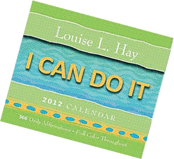 I Can Do It 2012 Calendar: 366 Daily Affirmations