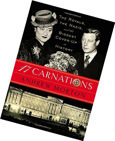 17 Carnations: The Royals, the Nazis and the Biggest Cover-