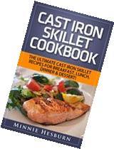 Cast Iron Skillet Cookbook: The Ultimate Under 30 Minutes