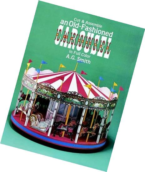 Cut & Assemble an Old-Fashioned Carousel in Full Color