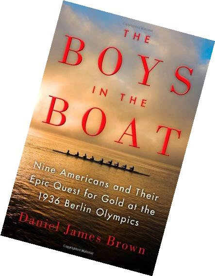 By Daniel James Brown - The Boys in the Boat: Nine Americans