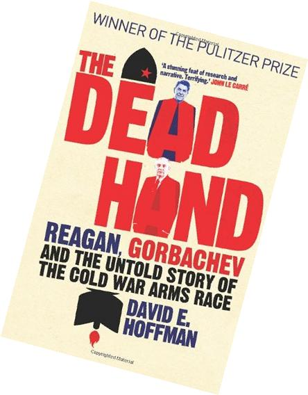 The Dead Hand: Reagan, Gorbachev and the Untold Story of the