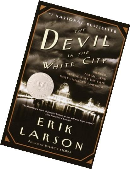 {THE DEVIL IN THE WHITE CITY BY Larson, Erik}The Devil in