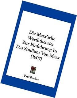 Die Marx'sche Werththeorie: Zur Einfuhrung In Das Studium