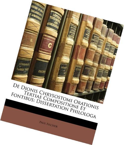 De Dionis Chrysostomi Orationis Tertiae Compositione Et