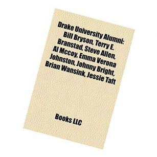 Drake University Alumni: Bill Bryson, Terry Branstad, Steve
