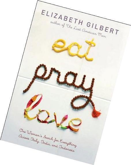 Eat, Pray, Love - One Woman's Search For Everything Across