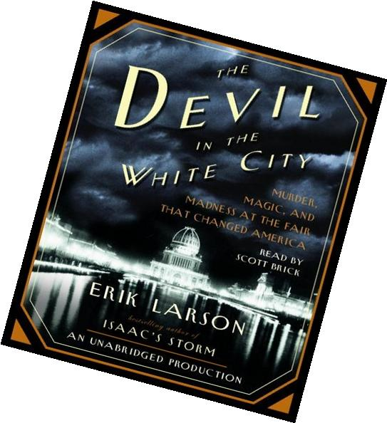 By Erik Larson: The Devil in the White City: Murder, Magic