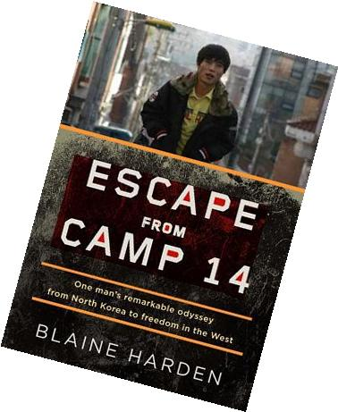 Escape from Camp 14 :  One Man's Remarkable Odyssey from