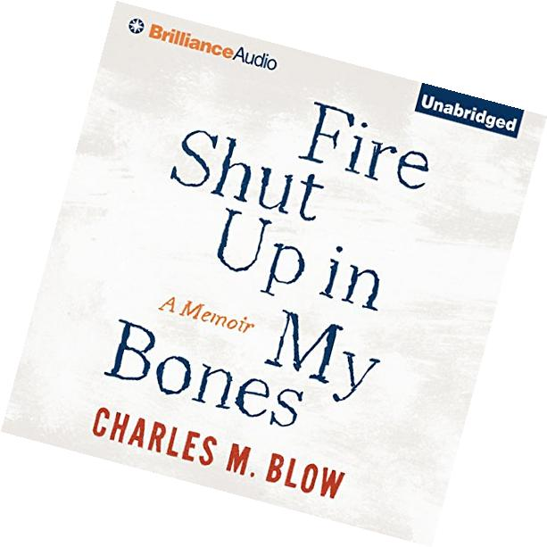 Fire Shut Up In My Bones: A Memoir