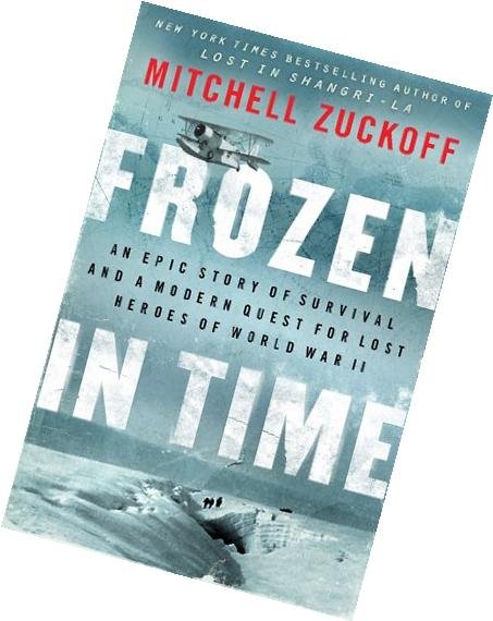 Frozen in Time: An Epic Story of Survival and a Modern Quest