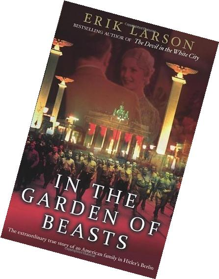In the Garden of Beasts: Love, Terror, and an American
