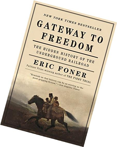 Gateway to Freedom: The Hidden History of the Underground
