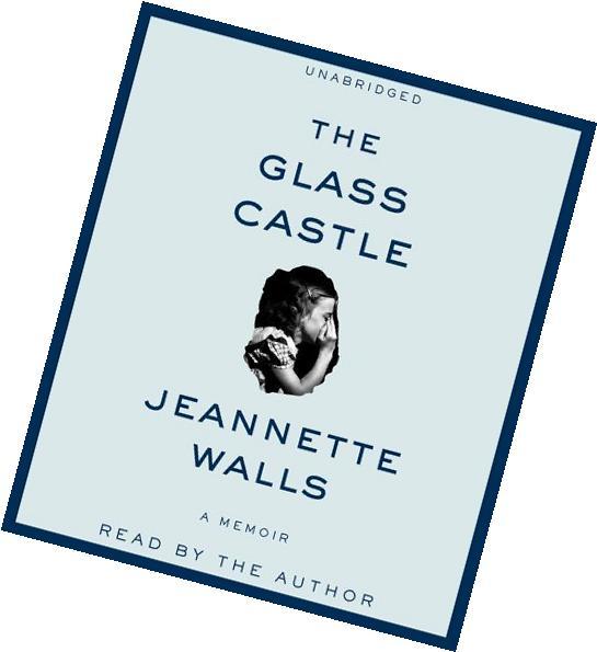 The Glass Castle: A Memoir By Jeannette Walls/Jeannette