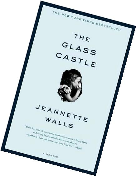 By Jeannette Walls: The Glass Castle: A Memoir
