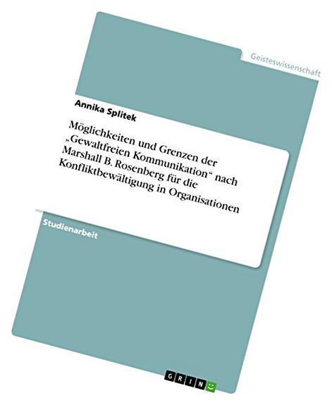 """Möglichkeiten und Grenzen der """"Gewaltfreien Kommunikation"""""""