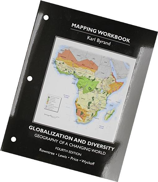 MAPPING WORKBOOK GLOBALIZATION AND DIVERSITY: GEOGRAPHY OF A