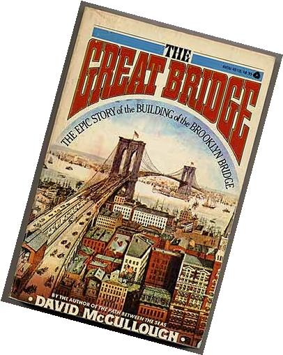 The Great Bridge: The Epic Story of the Building of the