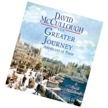 The Greater Journey: Americans in Paris   David McCullough