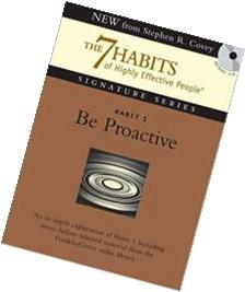 Habit 1 Be Proactive: The 7 Habits of Highly Effective