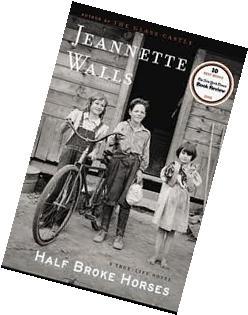 Half Broke Horses: A True-Life Novel 1st  edition Text Only