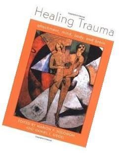 Healing Trauma: Attachment, Mind, Body, and Brain 1st