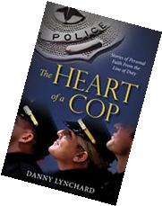 The Heart Of A Cop: Stories Of Personal Faith From The Line