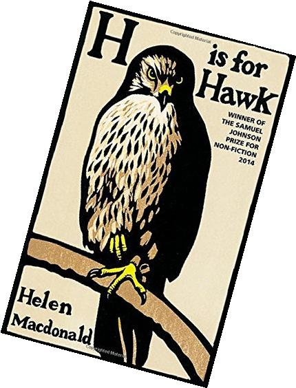 By Helen Macdonald H is for Hawk