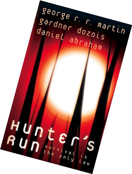 Hunter's Run. George R.R. Martin, Gardner Dozois and Daniel