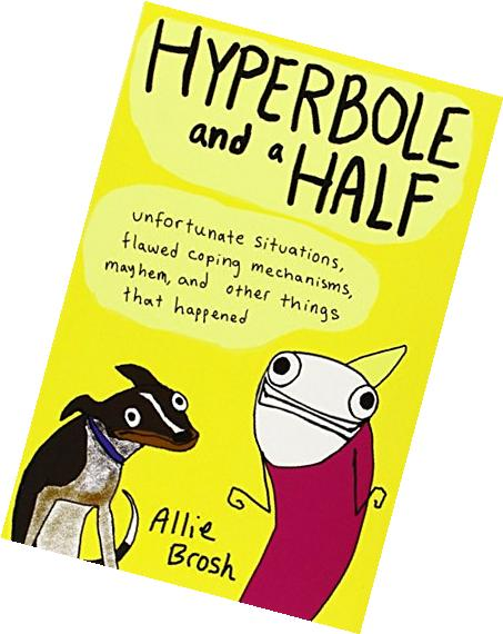 Hyperbole and a Half: Unfortunate Situations, Flawed Coping